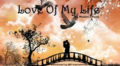 """Love of My Life"" by Madam Oracle 