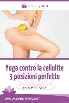 🍀 Yoga contro la cellulite: scopri qui le 3 posizioni perfette per combatterla. Asana, Yoga Gym, Cellulite, Pilates, Pose Yoga, Wellness, Health, Diet, Pop Pilates
