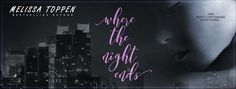 Rising Indies United: Cover Reveal: Where the Night Ends by Melissa Topp...