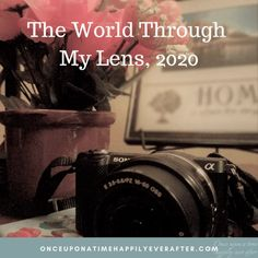 The World Through My Lens 06.2020 & SPSH - Once Upon a Time & Happily Ever After