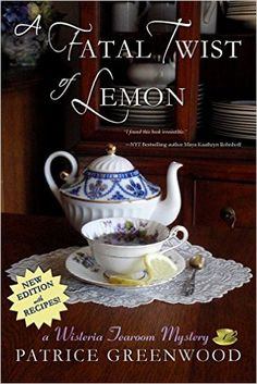 A Fatal Twist of Lemon (Wisteria Tearoom Mysteries Book 1) - Kindle edition by Patrice Greenwood. Mystery, Thriller & Suspense Kindle eBooks @ Amazon.com.