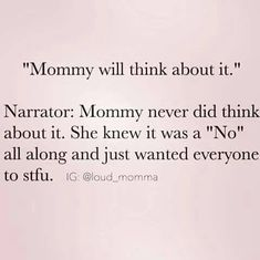 Mommy will think about it | parenting humor  | #parentingboyshumor #ParentingHumor