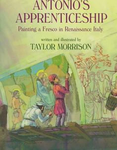 Antonio's Apprenticeship: Painting a Fresco in Renaissance Italy by Taylor Morrison http://www.amazon.com/dp/082341213X/ref=cm_sw_r_pi_dp_jNqcub1VV1KCE