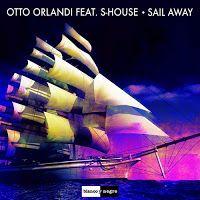 "RADIO   CORAZÓN  MUSICAL  TV: OTTO ORLANDI FEAT S-HOUSE: ""SAIL AWAY"" [HOUSE-MUSI..."