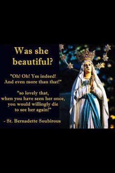 St. Bernadette describing our Mother's beauty :)