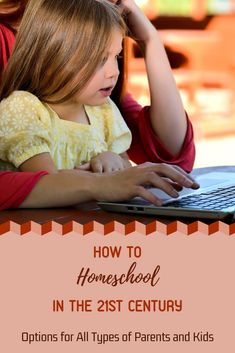 How to Homeschool in the 21st Century: Options for All Types of Parents and Kids | lifehack.org