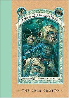(A Series of Unfortunate Events, book 11/13) The Grim Grotto  By Lemony Snicket Published September 24,2004 323 pages *Not Started*