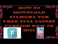 How To Download Wondershare Filmora For Free Latest version 2017