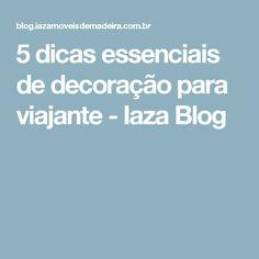5 dicas essenciais de decoração para viajante - Iaza Blog