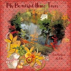 This is my home town in the fall.  For this layout I used the gorgeous We Gather Together by ADB Designs,  available here:  https://www.digitalscrapbookingstudio.com/personal-use/kits/we-gather-together-petite-page-kit/