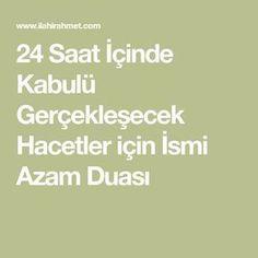 24 Saat İçinde Kabulü Gerçekleşecek Hacetler için İsmi Azam Duası