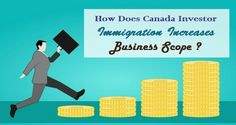 How Does #Canada Investor #Immigration Increases #Business Scope ?  #InvestorImmigration #Visa