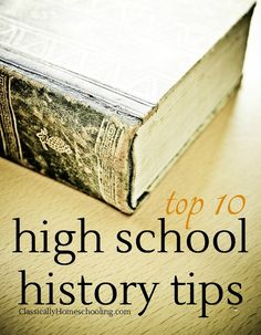 High school history isn't as hard as you think. Use my top ten tips to plan an awesome year of high school history.
