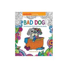Zendoodle Coloring Presents Bad Dog! - by Deborah Muller (Paperback) Doodle Coloring, Coloring Books, Zen Doodle, Cute Puppies, Dog Lovers, Doodles, Presents, Dogs, Products