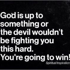 The devil comes in many different forms trying to lead us astray but my faith in God will always take me on the right path.