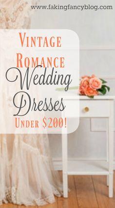 Gorgeous wedding dresses for a vintage romance wedding theme - all under $200!