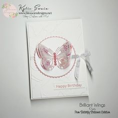 Blossom Designs Have A Great Friday, Foam Adhesive, Butterfly Wings, Embossing Folder, I Am Happy, Card Stock, Stampin Up, Happy Birthday, Crafty