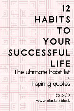 12 habits to a successful life. Discover the list of the ultimate habits that will help you to succeed and conquer anything you want. How To Be More Organized, Definition Of Success, Success Meaning, Mindfulness Exercises, Habits Of Successful People, Meditation Benefits, Ways Of Learning, Personal Goals, Self Care Routine