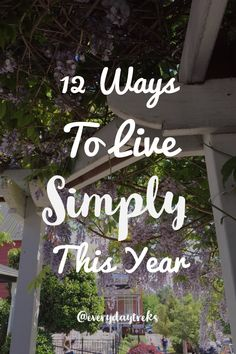 12 Ways to Live Simply This Year