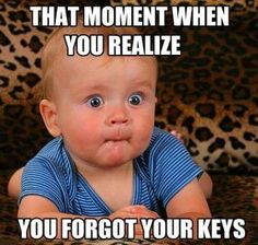 i've never lost my keys or left them in my car, but this would be my face if i did. (: