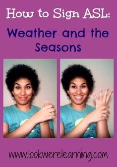 ASL Weather Signs - Look! We're Learning!