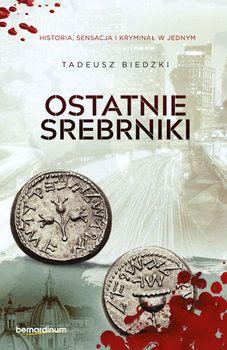 Ostatnie srebrniki-Biedzki Tadeusz