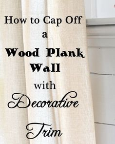 cap off plank wall        I shared with you how to build your own butcher block vanity HERE.    Then I showed you how we installed our wood plank walls in our bathroom HERE.        Today, I am going to share with you the three pieces of trim that we used to cap off our wood plank walls.  { Read More }