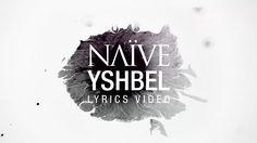 NAÏVE - Yshbel - Official Lyrics Video
