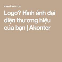 Logo? Hình ảnh đại diện thương hiệu của bạn | Akonter