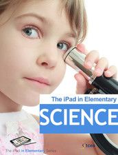 The iPad in Elementary Science:    https://itunes.apple.com/us/book/ipad-in-elementary-science/id634138925?mt=11