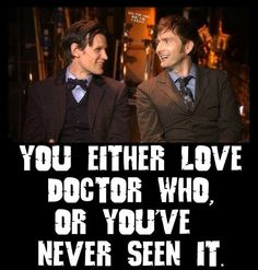 That's pretty much how it is. Pic from the Facebook page of Doctor Who and the T.A.R.D.I.S.