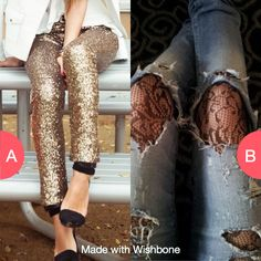 Sparkle pants or ripped jeans?  Click here to vote @ http://getwishboneapp.com/share/10363528