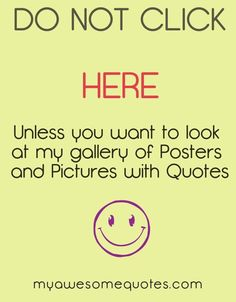Posters and Pictures With Quotes Link