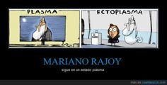 ¿Mariano Rajoy o el fantasma de Ghost? - sigue en un estado plasma   Gracias a http://www.cuantarazon.com/   Si quieres leer la noticia completa visita: http://www.estoy-aburrido.com/mariano-rajoy-o-el-fantasma-de-ghost-sigue-en-un-estado-plasma/