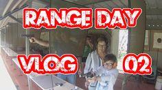 Range Day - Vlog 02