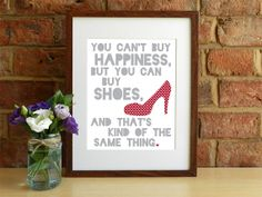 You can't buy happiness but you can buy shoes and that's kind of the same thing - 8x10 inch print by SmartCreative, £14.00