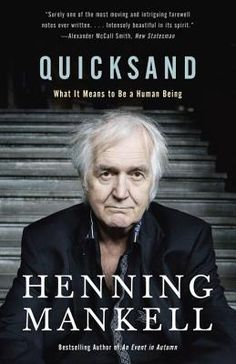 Quicksand: What It Means to Be a Human Being  By Henning Mankell