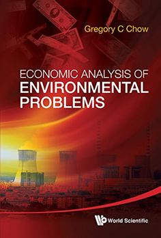 Economic analysis of environmental problems / Gregory C Chow