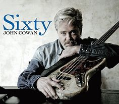 Sixty ~ John Cowan.  Just ordered this.
