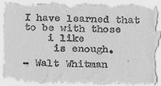 Wise words from Walt Whitman #quote