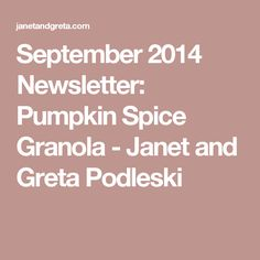 September 2014 Newsletter: Pumpkin Spice Granola - Janet and Greta Podleski September 2014, Spoons, Granola, Pumpkin Spice, Tips, Recipes, Muesli, Food Recipes, Rezepte