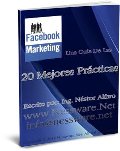 Gratis! Mejores Practicas - Marketing Facebook - Gratis! | Nessware.Net - Profesionales en Marketing Digital - Online & Offline http://nessware.net/mejores-practicas-fb/