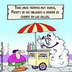 La crisis afecta a Frosty.