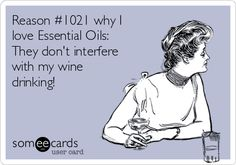Search results for 'essential oil' Ecards from Free and Funny cards and hilarious Posts | someecards.com