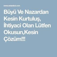 Büyü Ve Nazardan Kesin Kurtuluş, İhtiyaci Olan Lütfen Okusun,Kesin Çözüm!!!