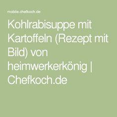 Kohlrabisuppe mit Kartoffeln (Rezept mit Bild) von heimwerkerkönig   Chefkoch.de