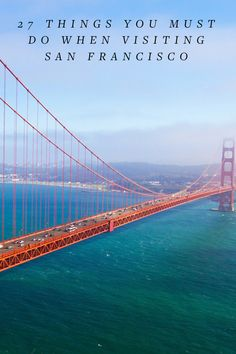 27 Things You Must Do When Visiting San Francisco. The ultimate vacation checklist, whether it's your 1st or 15th time.