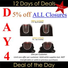 DAY 4 of #ONYCHair World Wide 12 Days of Deals going on NOW!  Between the hours of 12am to 11:59pm (EST, GMT, and WAT), receive 5% OFF ALL #hair CLOSURES (Any SIZE, Any TEXTURE, Any TYPE)!   Don't miss this opportunity! Be sure to check out our website for your region daily to get the details for the DEAL OF THE DAY.  Shop Now>>> ONYCHair.com Shop Now>>> ONYCHair.uk Shop Now>>> ONYCHair.ng