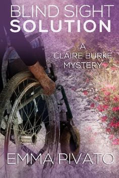 Blind Sight Solution: A Claire Burke Mystery by Emma Pivato, http://www.amazon.com/dp/1939816092/ref=cm_sw_r_pi_dp_dSNRrb0DCJXTA
