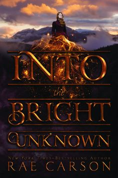 #CoverReveal Into the Bright Unknown (The Gold Seer Trilogy, #3) by Rae Carson
